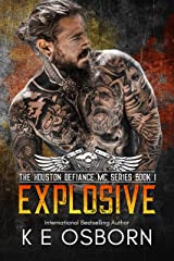 Explosive (The Houston Defiance MC Series Book 1) Kindle Edition