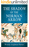 The Shadow of the Norman Arrow (Shadows from the Past Book 7)