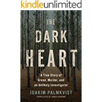 The Dark Heart: A True Story of Greed, Murder, and an Unlikely Investigator (English Edition)
