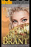 Duchessa d'Autunno: Un Romanzo Storico Georgiano (La Saga Della Famiglia Roxton Vol. 3) (Italian Edition)