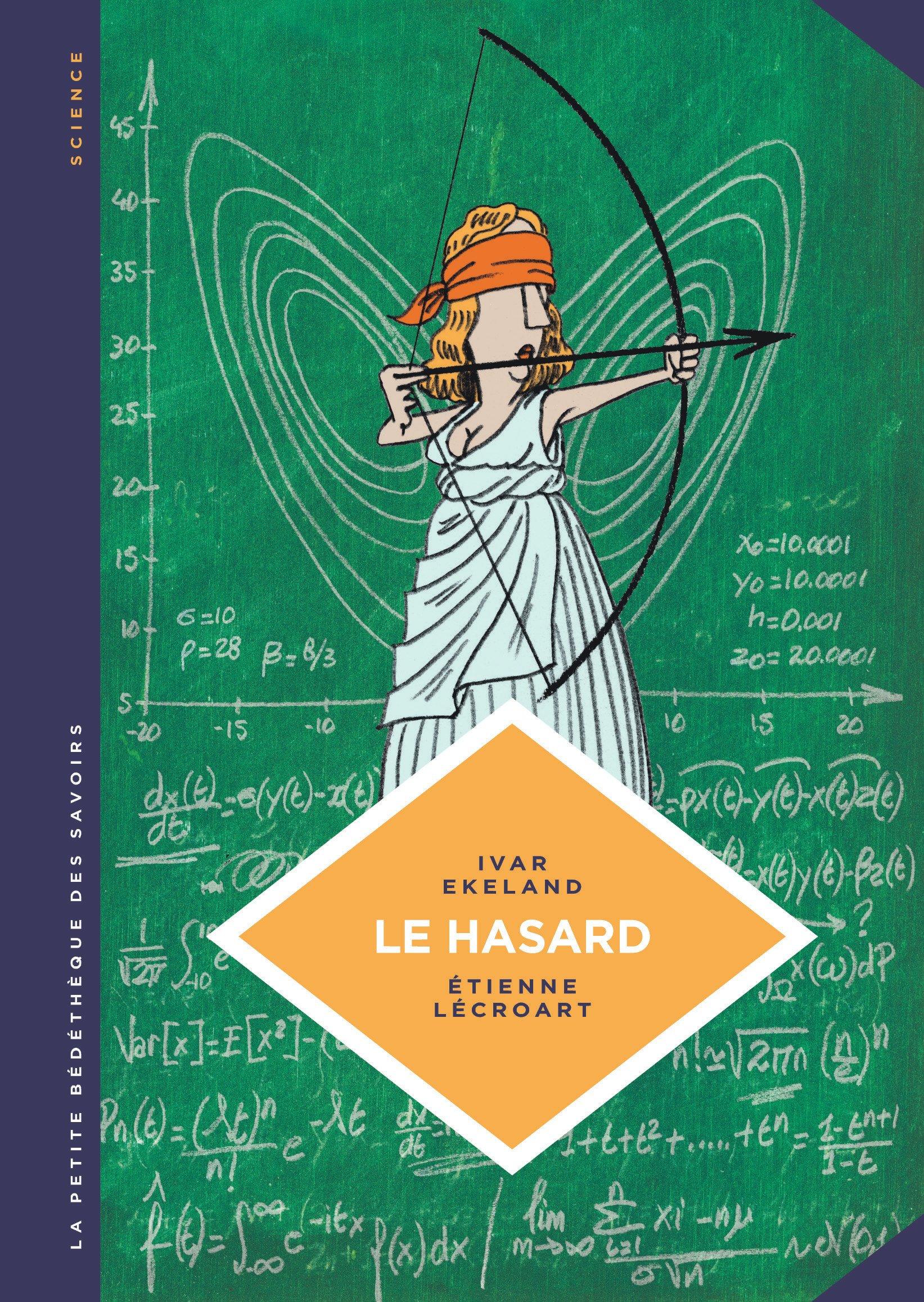 Le hasard : Une approche mathématique: Amazon.de: Ivar Ekeland, Etienne  Lécroart: Fremdsprachige Bücher