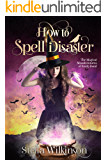 How to Spell Disaster (The Magical Misadventures of Emily Rand Book 3)