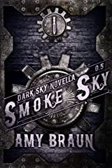 Smoke Sky: A Dark Sky Novella Kindle Edition