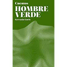Hombre Verde: Cuentos (Spanish Edition) Aug 26, 2015