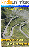Spiral Curves (Surveying Mathematics Made Simple Book 6)