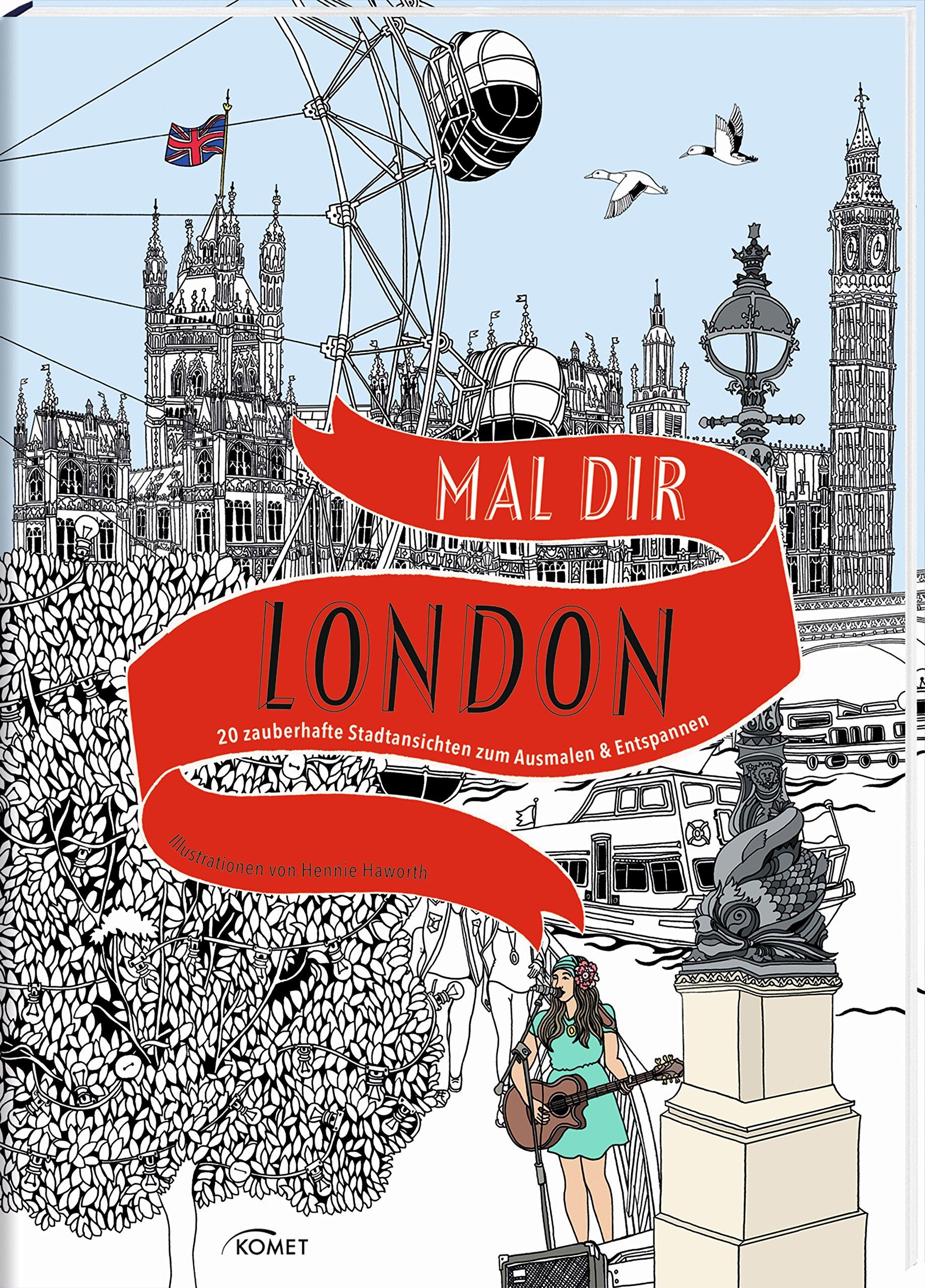Mal dir London: 20 zauberhafte Stadtansichten zum Ausmalen & Entspannen