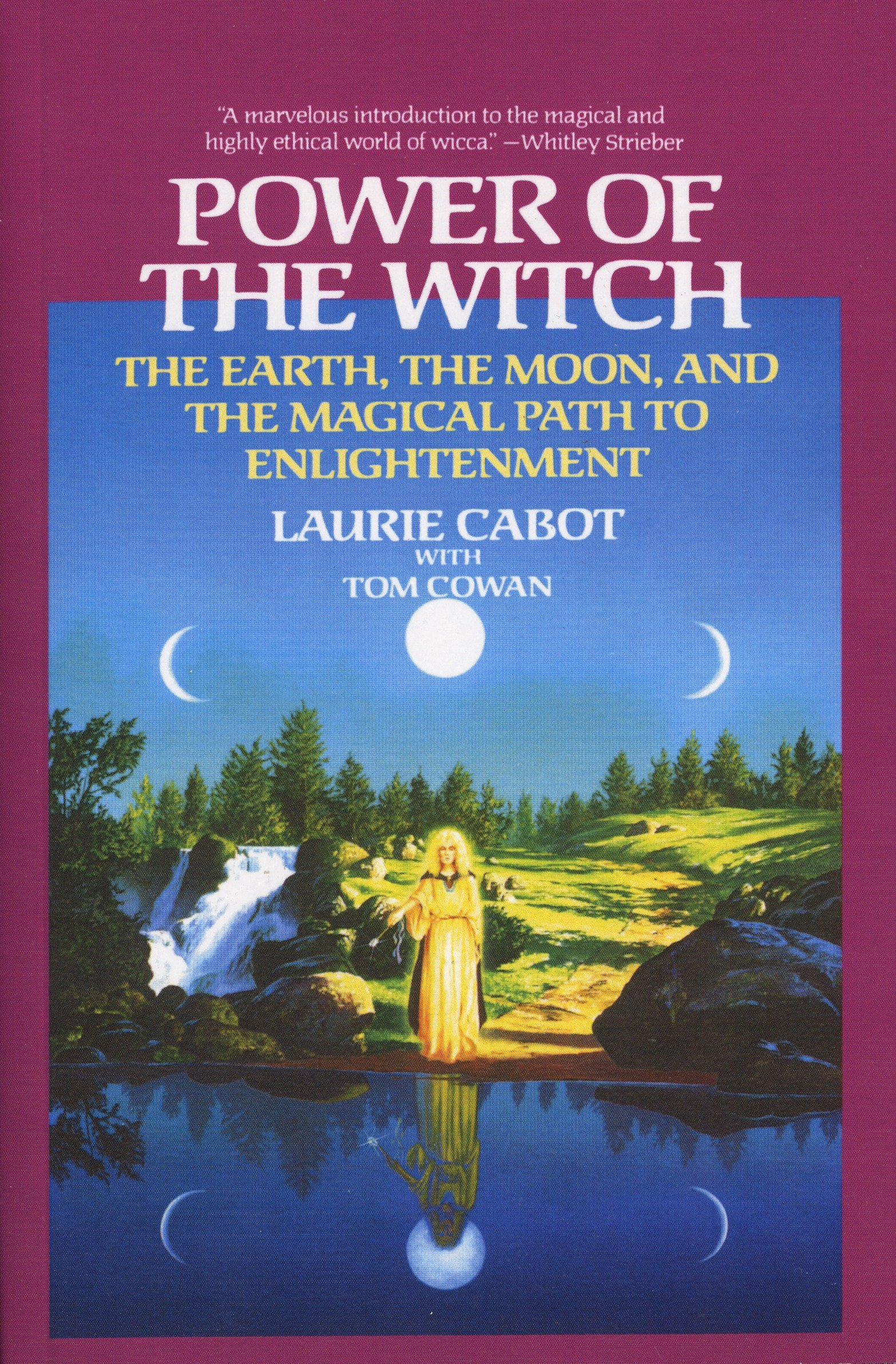 Power of the Witch: The Earth, the Moon, and the Magical Path to ...