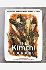 The Kimchi Cookbook: 60 Traditional and Modern Ways to Make and Eat Kimchi Hardcover
