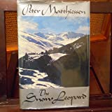 The Snow Leopard by Matthiessen, Peter (1978) Hardcover