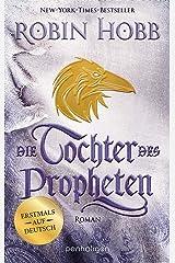 Die Tochter des Propheten: Roman - Erstmals auf Deutsch (Das Kind des Weitsehers 2) (German Edition) Kindle Edition