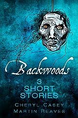 Backwoods: 3 Short Stories, Horror Suspense Kindle Edition