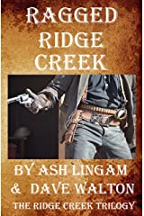 Ragged Ridge Creek: Western Fiction Adventure (The Ridge Creek Trilogy Book 1) Kindle Edition