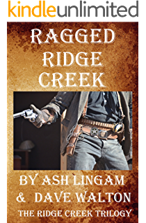 Ragged Ridge Creek: A Western Adventure (The Ridge Creek Trilogy Book 1) (