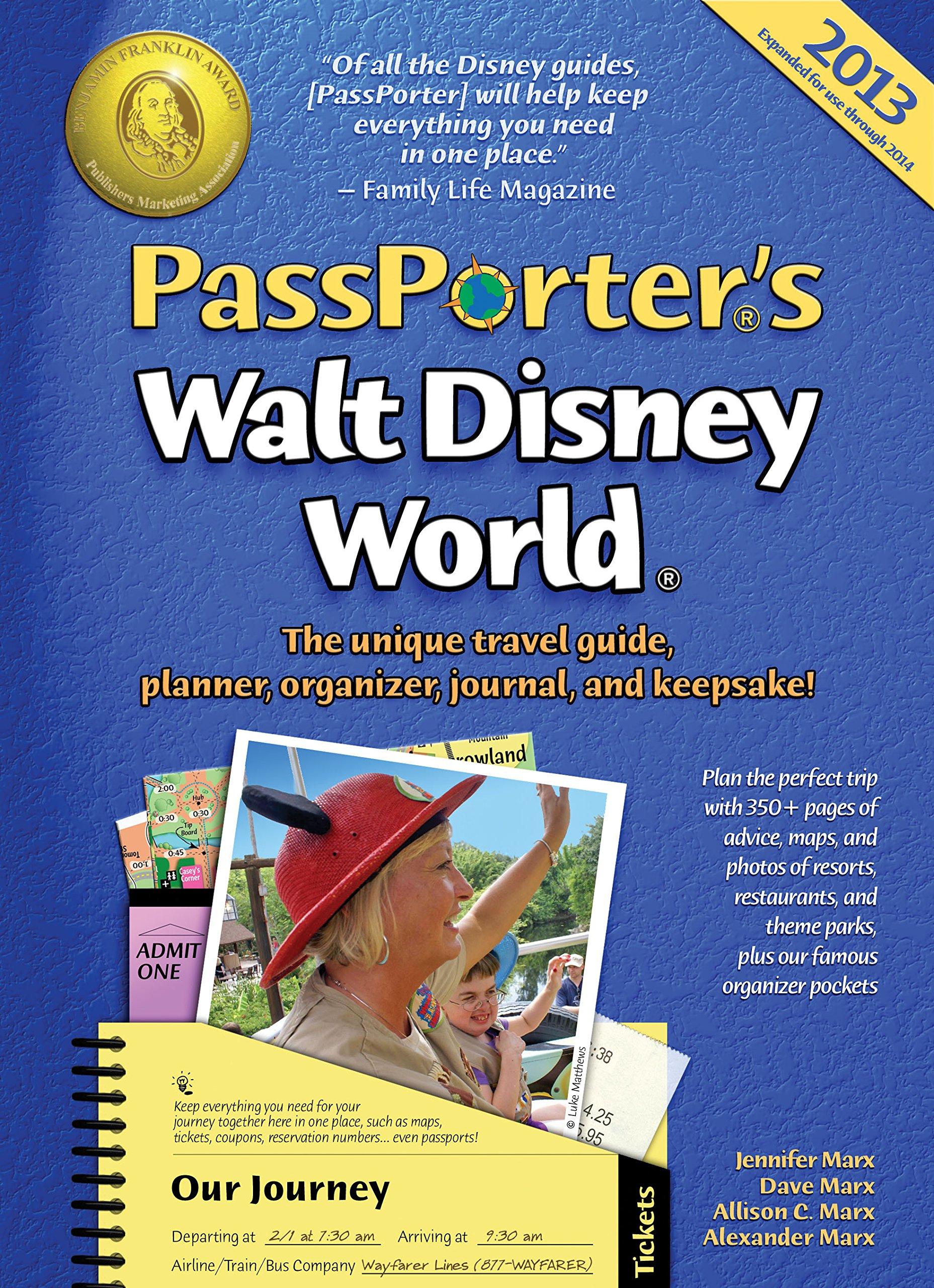 PassPorter's Walt Disney World 2013: The Unique Travel Guide, Planner, Organizer, Journal, and Keepsake! pdf epub