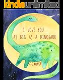 I Love You As Big As A Dinosaur
