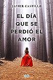 El día que se perdió el amor (Spanish Edition)