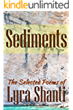 Sediments: The Selected Poems of Lyra Shanti
