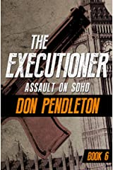 Assault on Soho (The Executioner Book 6) Kindle Edition