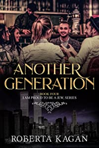 Another Generation: Book Four in the I Am Proud To Be A Jew series