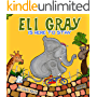 """ Eli Gray is here to stay "": There's Nothing Like a Mother's Love. (CHILDREN'S BOOKS FOR KIDS Book 4)"