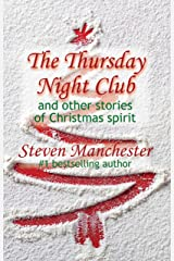 The Thursday Night Club and Other Stories of Christmas Spirit Kindle Edition