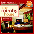 Not So Big House: A Blueprint for the Way We Really Live