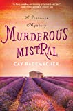 Murderous Mistral: A Provence Mystery (Roger Blanc)