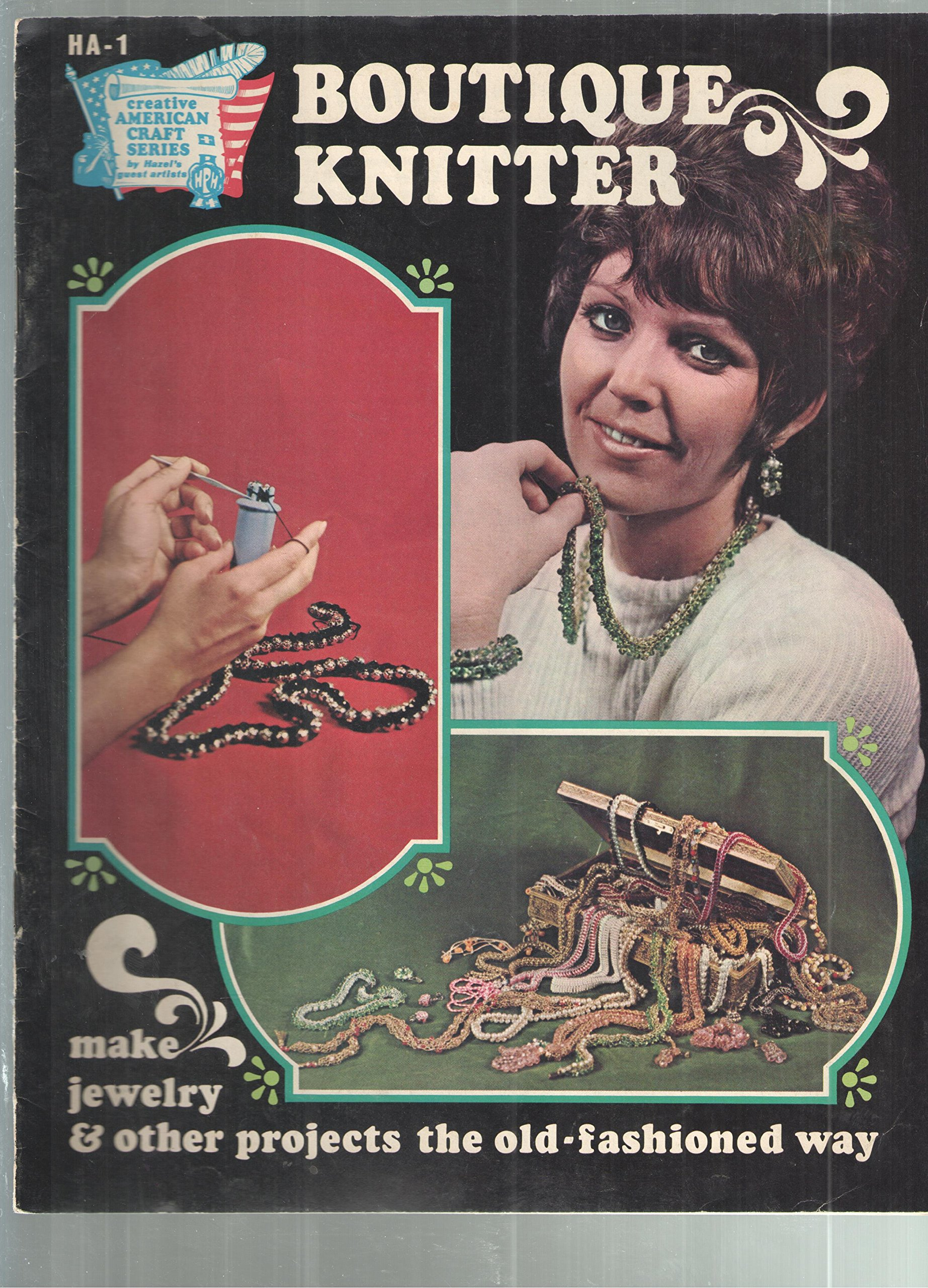 Boutique knitter: Make jewelry & other projects the old-fashioned way (Creative American craft series)
