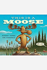 This Is a Moose Kindle Edition