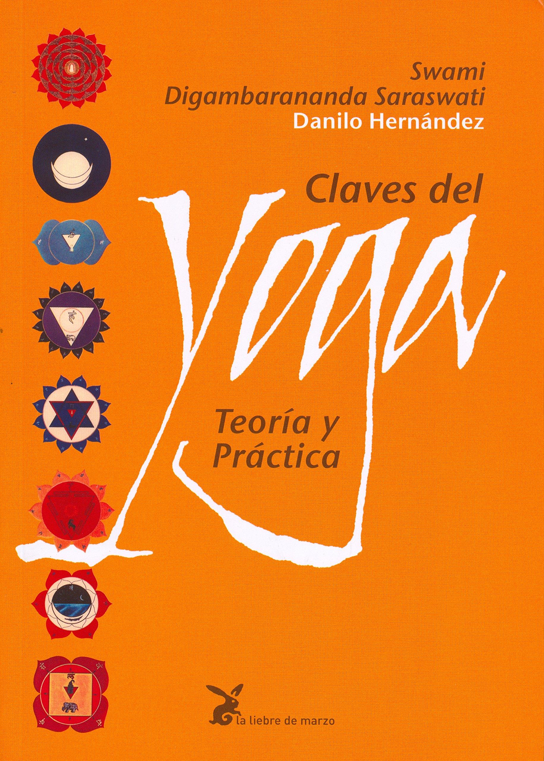 Claves del yoga : teoría y práctica: Swami Digambarananda ...