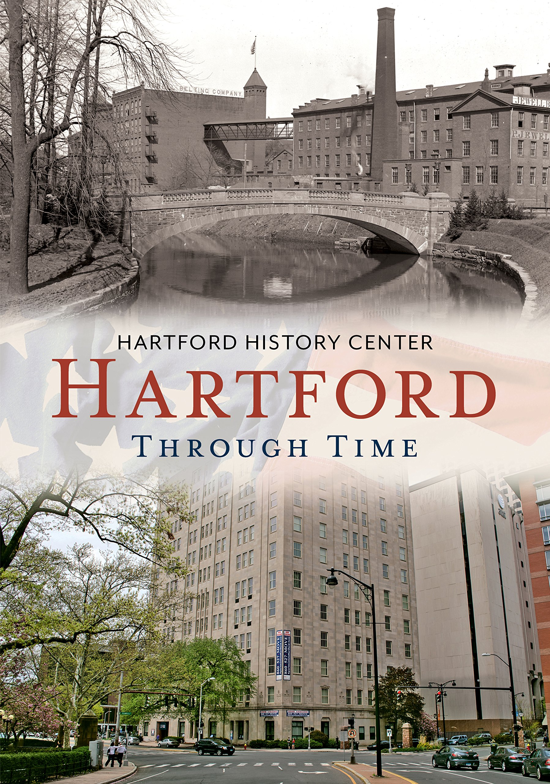 The Hartford Com >> Hartford Through Time America Through Time Hartford