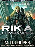 Rika Commander: A Tale of Mercenaries, Cyborgs, and Mechanized Infantry (Aeon 14: Rika's Marauders)