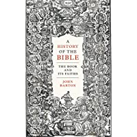 History of the Bible: The Book and its Faiths, A