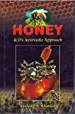 Honey and its Ayurvedic Approach
