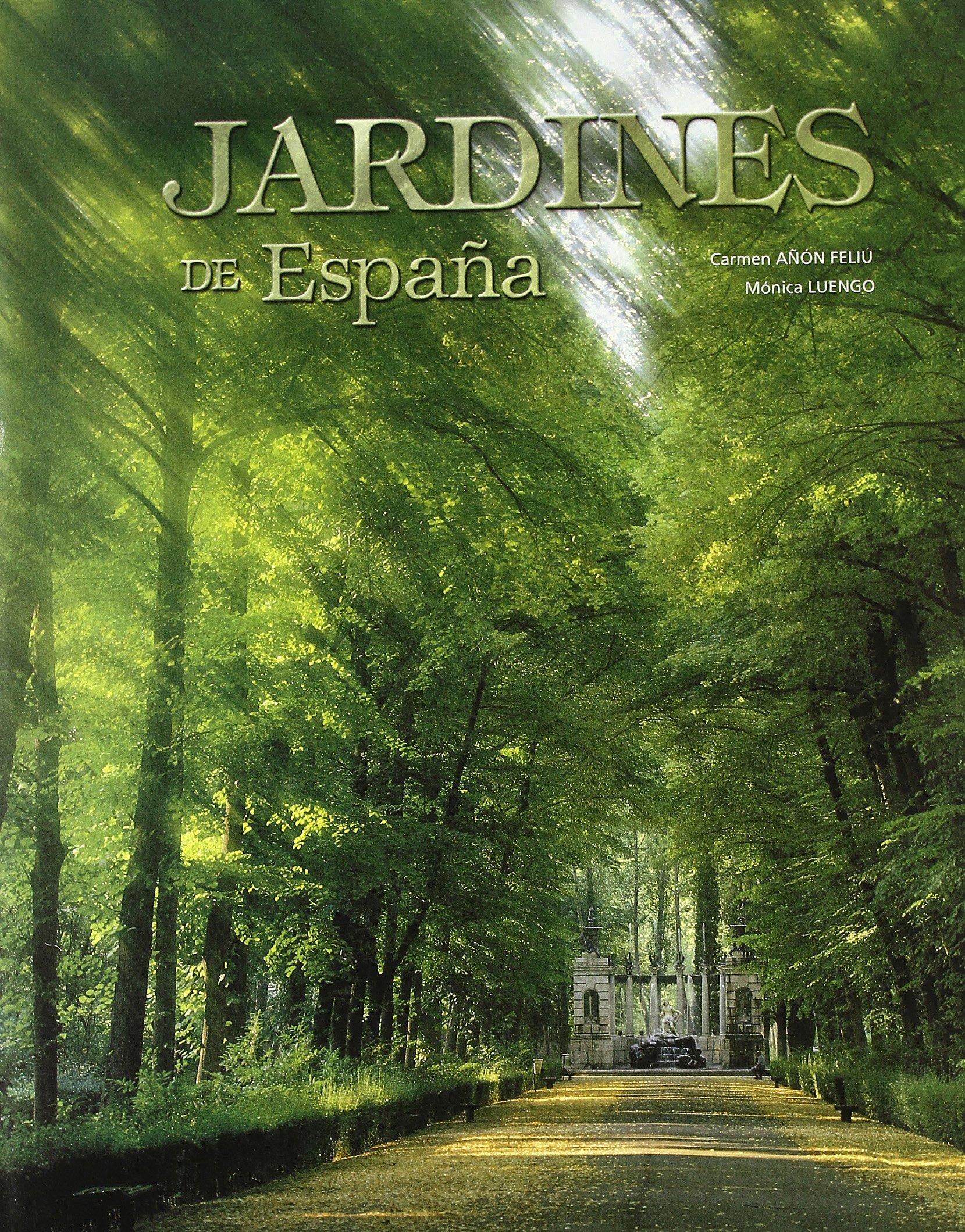 Jardines de España: Amazon.es: Añon Feliu, Carmen, Luengo, Monica ...