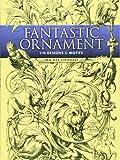 Fantastic Ornaments (Dover Pictorial Archive)