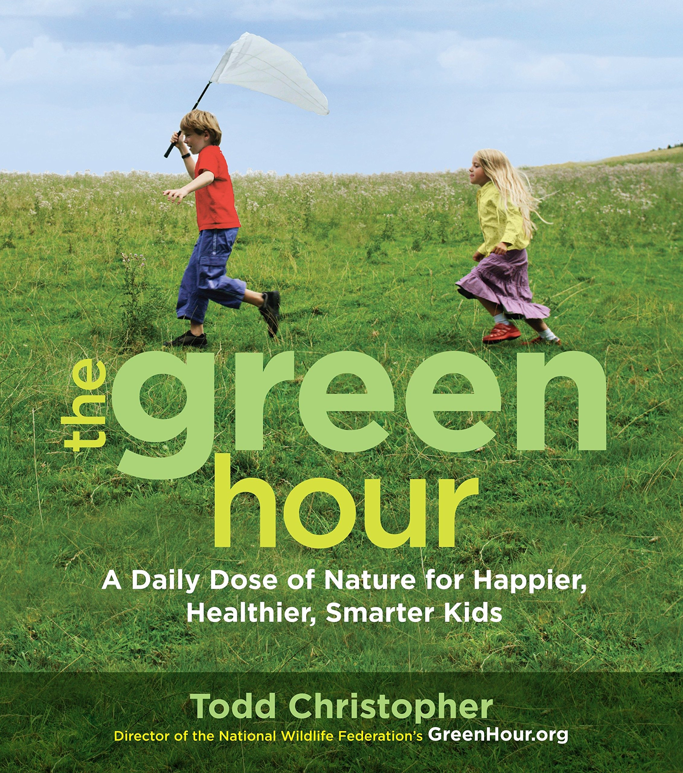 Read Online The Green Hour: A Daily Dose of Nature for Happier, Healthier, Smarter Kids pdf