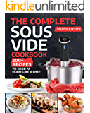 The Complete Sous Vide Cookbook: 200+ Recipes to Cook at Home Like a Chef (English Edition)