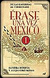 Érase una vez México I: De las cavernas al virreinato