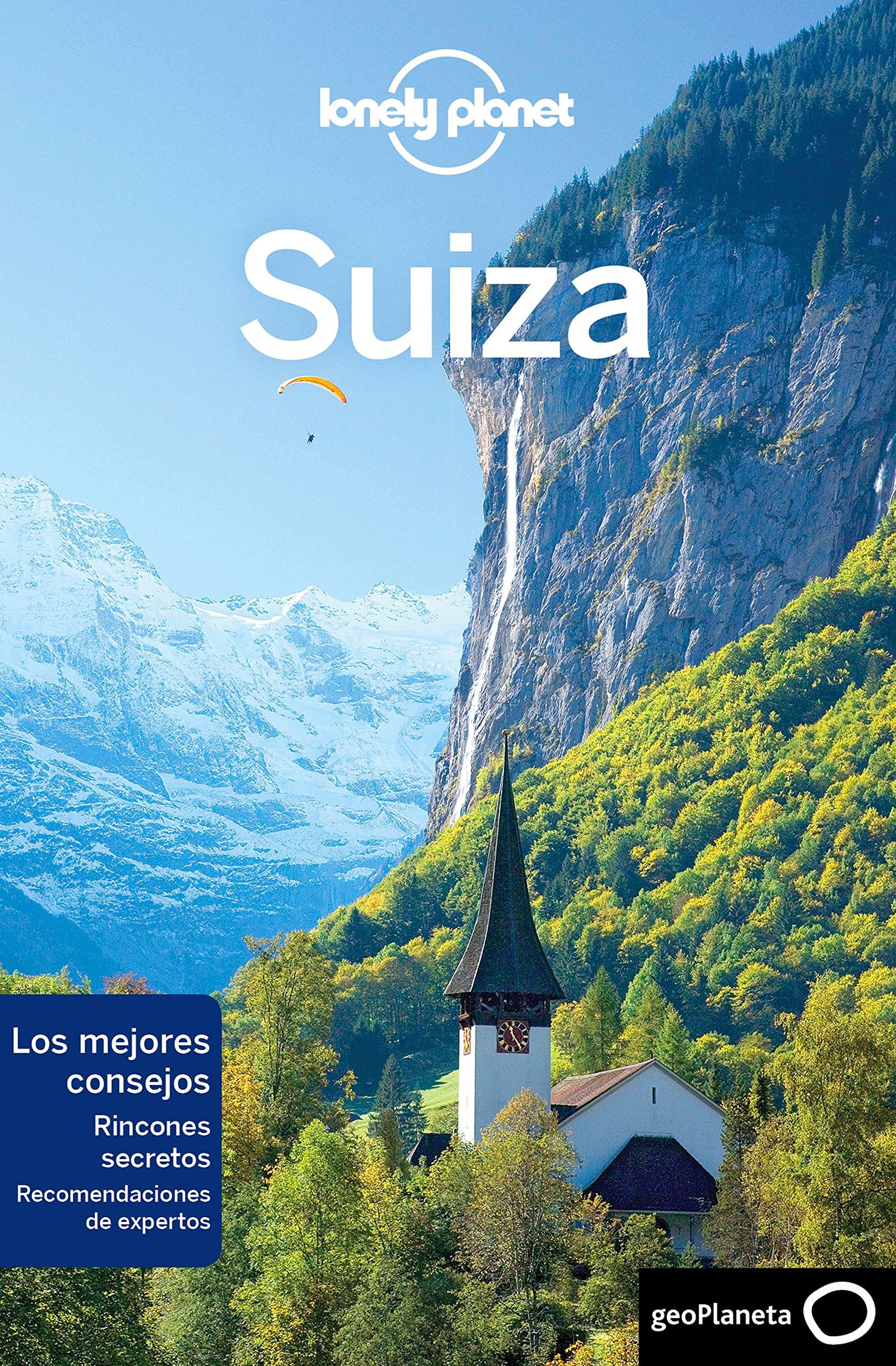 Suiza 3 (Guías de País Lonely Planet) Tapa blanda – 16 oct 2018 Gregor Clark Kerry Christiani Craig Mclachlan Benedict Walker