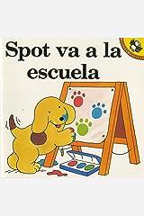 Spot va a la escuela (Spanish Edition) Novelty Book