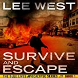 Survive and Escape: The Blue Lives Apocalypse Series, Book 1