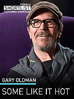 Gary Oldman: Some Like It Hot