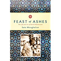 Feast of Ashes: The Life and Art of David Ohannessian