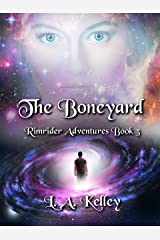 The Boneyard (Rimrider Adventures Book 3) Kindle Edition