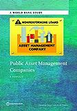 Public Asset Management Companies: A Toolkit (World Bank Studies)