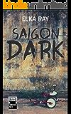 Saigon Dark (English Edition)