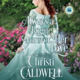 Always a Rogue, Forever Her Love: Scandalous Seasons Book 4