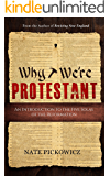 Why We're Protestant: An Introduction to the Five Solas of the Reformation (English Edition)