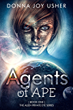 Agents of APE (Book One in The Alien Private Eye Series)